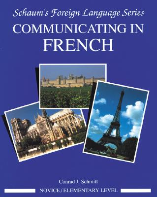 Communicating in French By Schmitt, Conrad J.